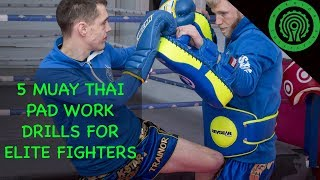 5 Muay Thai Pad Work Combination Drills for Elite Fighters Tutorial