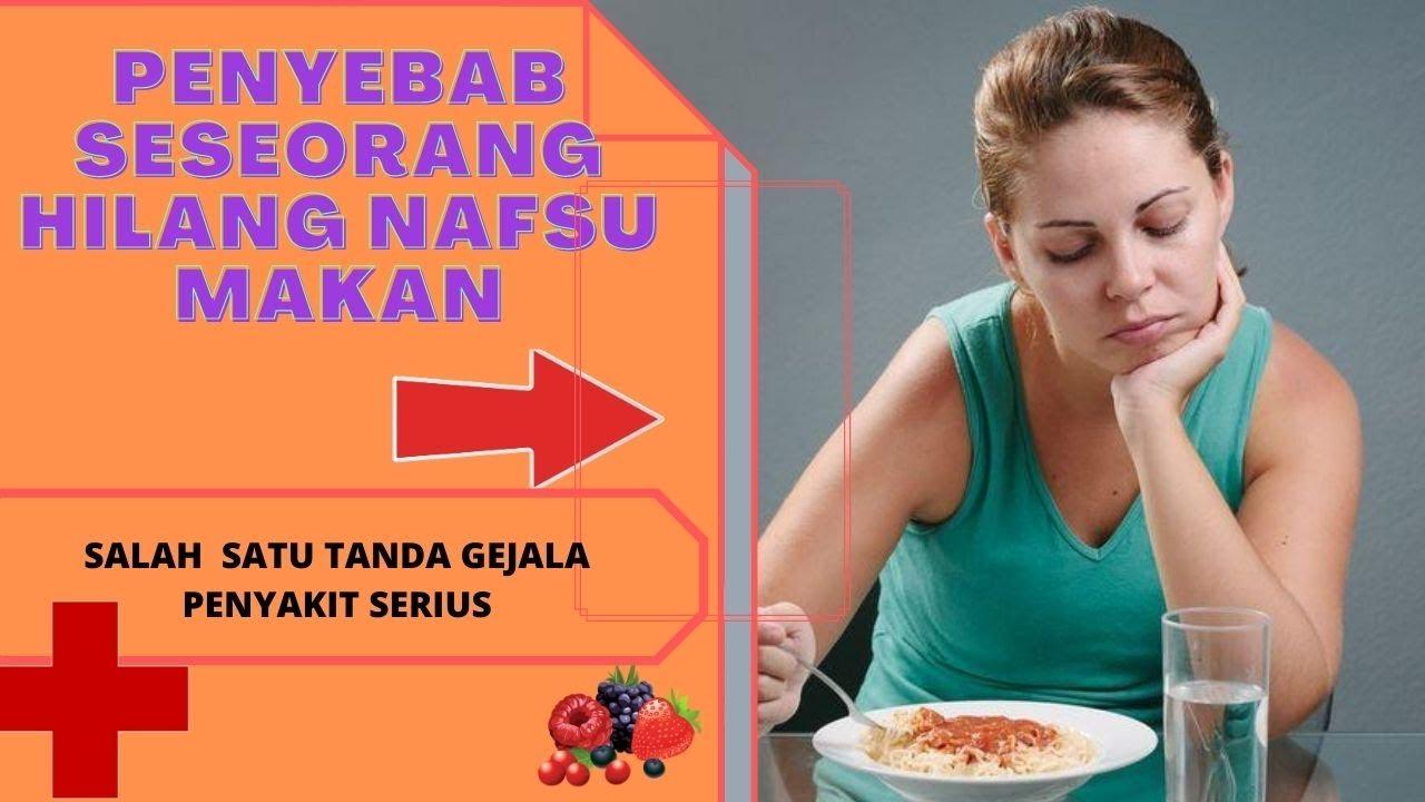 Penyebab Nafsu Makan Hilang dan Cara Mengatasinya