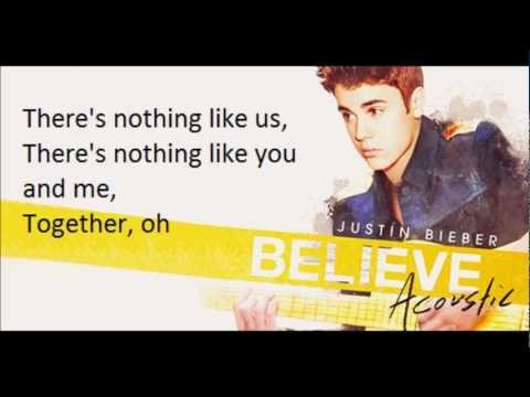 Justin Bieber - Nothing Like Us Lyrics (Believe Acoustic)
