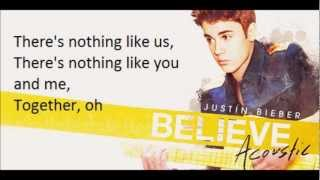 Justin Bieber - Nothing Like Us Lyrics (Believe Acoustic)