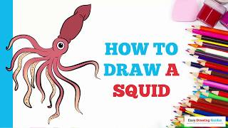 How to Draw a Squid in a Few Easy Steps: Drawing Tutorial for Kids and Beginners