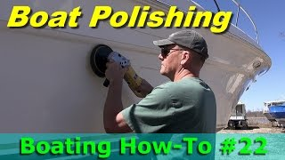 Polishing Your Boat - Boating How I Did It