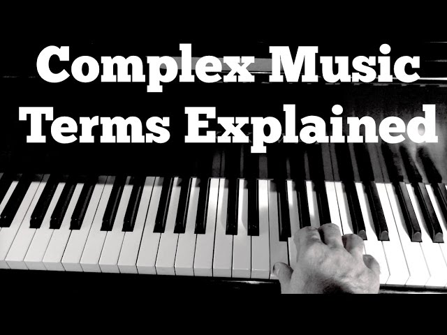 Music Theory 101 - Complex Music Terms Explained