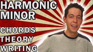 Writing Chord Progressions in Harmonic Minor [MUSIC THEORY / SONG WRITING]