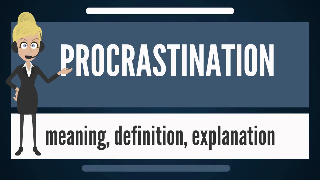 meaning of procrastination is the thief of time