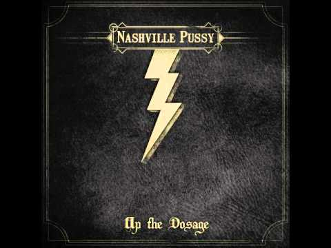 Nashville Pussy - Up the Dosage (2014)