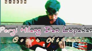 Download Remember Of Today - Pergi Hilang Dan Lupakan ( Cover Alfian Pradinata)