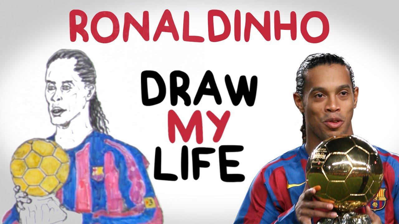 Ronaldinho Draw My Life Youtube