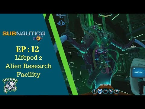 Subnautica : EP12 Lifepod 2 Alien Research Base and finding Nickel Ore