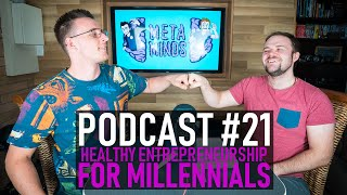 Healthy entrepreneurship for millennials - meta minds podcast #21