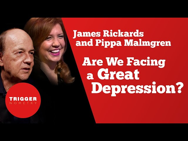 Are We Facing a Great Depression? James Rickards and Pippa Malmgren