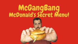 McGangBang Review  McDonald's Secret Menu