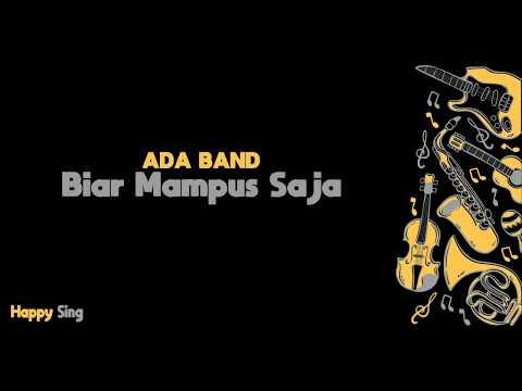 Biar Mampus Saja - Ada Band (Karaoke Minus One Tanpa Vokal dengan Lirik)