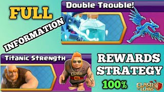 Upcoming Events 100% full information & Double Trouble_Titanic Strenghth full Rewards in COC