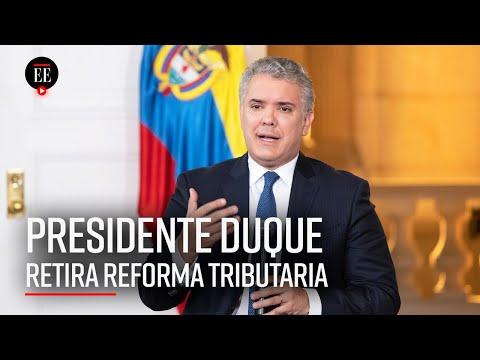 """Iván Duque: """"Le solicito al Congreso el retiro de la Reforma Tributaria""""  El Espectador"""