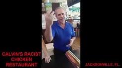 """CALVIN'S RACIST CHICKEN RESTAURANT"" (JACKSONVILLE LANDING DISCRIMINATION)"
