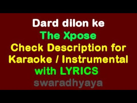 Dard dilon ke kam ho jate - The Xpose WITH LYRICS, KARAOKE , Piano Instrumental By Keyboard Teacher