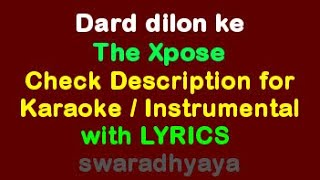 Dard dilon ke kam ho jate - The Xpose WITH LYRICS, KARAOKE , Piano Instrumental By Keyboard Teacher