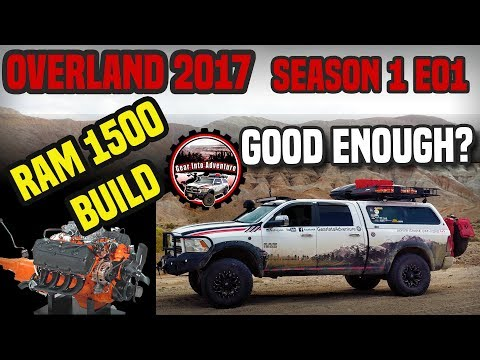 OVERLAND 2017   Ram 1500 Build. Good enough for a month journey?  ep-01