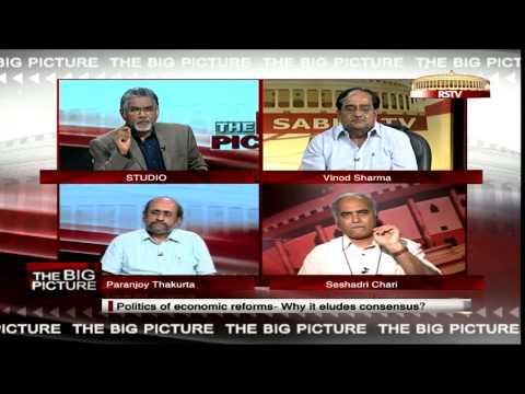 The Big Picture - Politics of economic reforms: Why it eludes consensus?