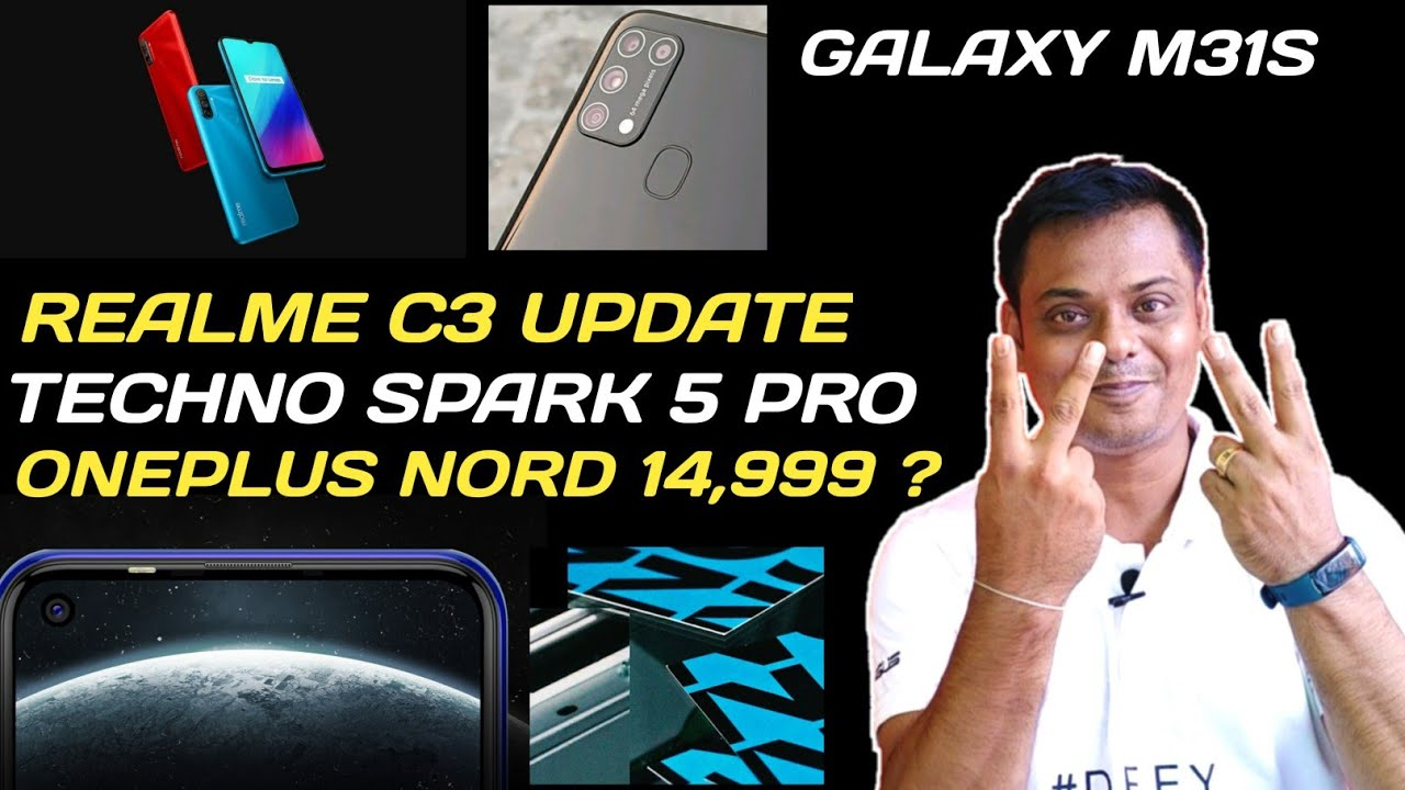Techno Spark 5 Pro, Realme C3 Update, Galaxy M31S Launch, Oneplus Nord T, Redmi Note 8 Pro Update,