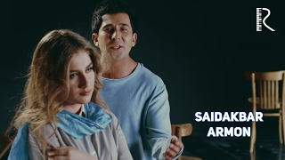 Saidakbar - Armon   Саидакбар - Армон