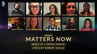 What Matters Now  (Music by Lyndon Samuel/Lyrics by Robert Gould)
