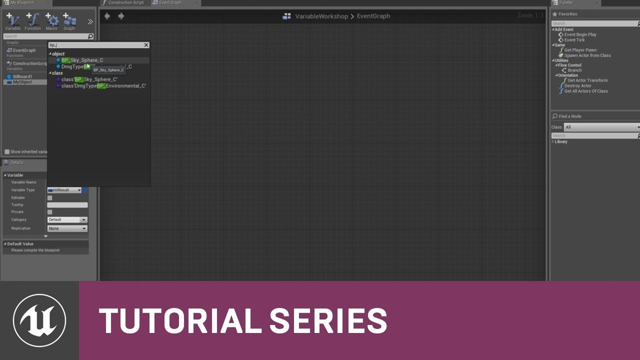 Blueprint Essentials: Object and Class Variables | 04 | v4 2 Tutorial  Series | Unreal Engine