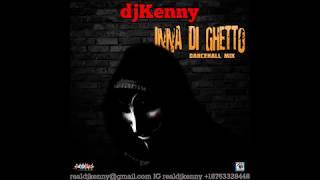 DJ KENNY INNA DI GHETTO DANCEHALL MIX NOV 2018