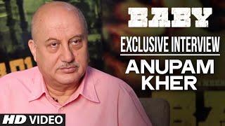 Anupam Kher Interview   Baby - Releasing 23rd January 2015