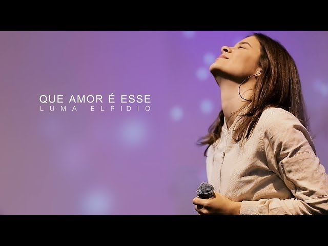 Que Amor É Esse - Luma Elpidio (Video Oficial)