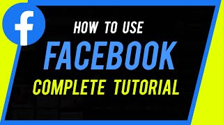 How to Use Facebook - Complete Beginner's Guide