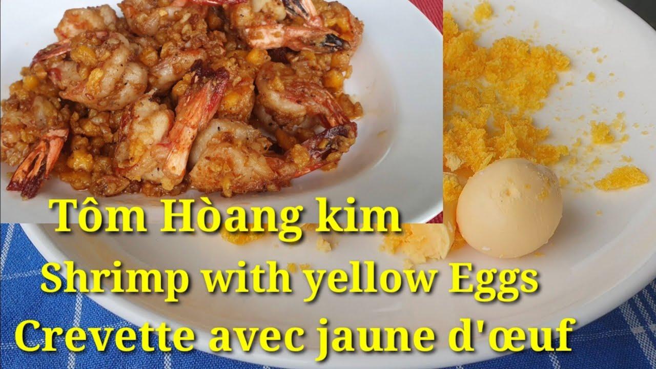 Tôm Hòang Kim- Shrimp with yellow Eggs- Crevette avec jaune d'œuf- Asian &European food