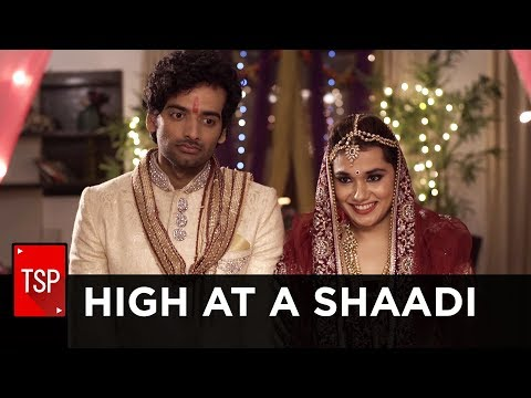 TSP Singles || High at a Shaadi