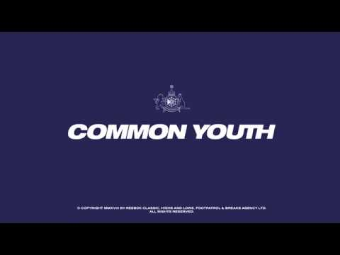 5cf1aa5aba1 Footpatrol x Highs   Lows x Reebok Classics  Common Youth  - YouTube