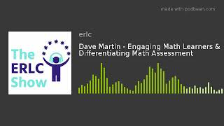 Dave Martin - Engaging Math Learners &...