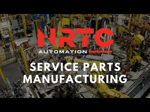 Get Quality Service Parts Manufacturing With NRTC Automation