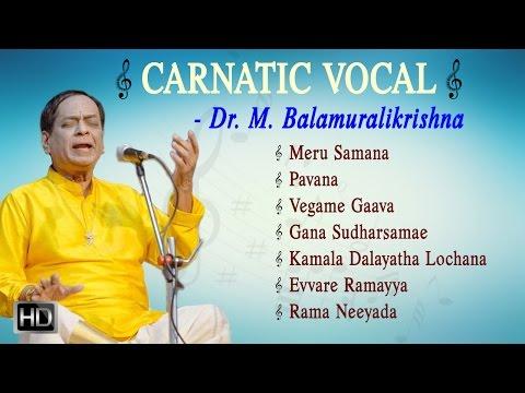 Dr. M. Balamuralikrishna - Carnatic Vocal - Jukebox - Indian Classical Music