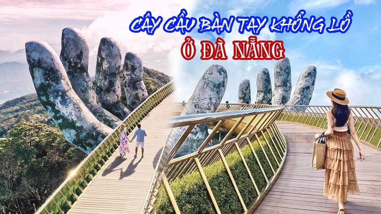 Cây cầu bàn tay khổng lồ ở Đà Nẵng - This bridge over Vietnam is out of this world