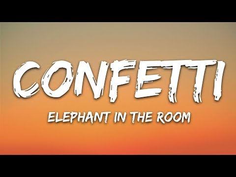 Confetti - Elephant In The Room