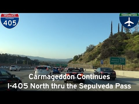 (5-2) Carmageddon Continues - I-405 North through the Sepulveda Pass