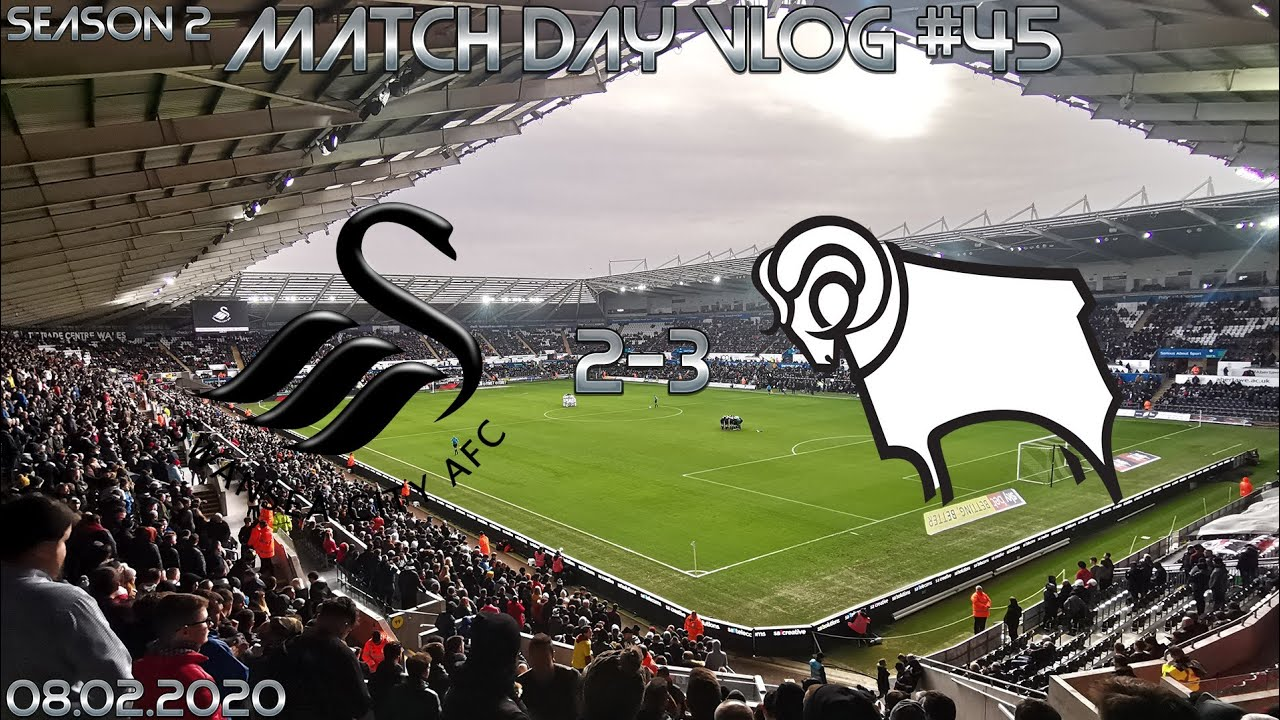 Match Day Vlog #45 Swansea v Derby. 5 goal thriller. 08.02.2020