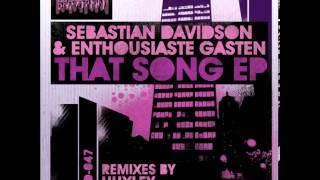 Sebastian Davidson & Enthousiaste Gasten - That Song (Huxley Mix)