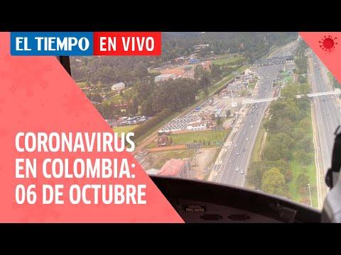 Coronavirus en Colombia: 06 de Octubre del 2020