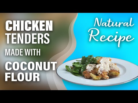 Chicken Tenders made with Coconut Flour - Natural Recipe