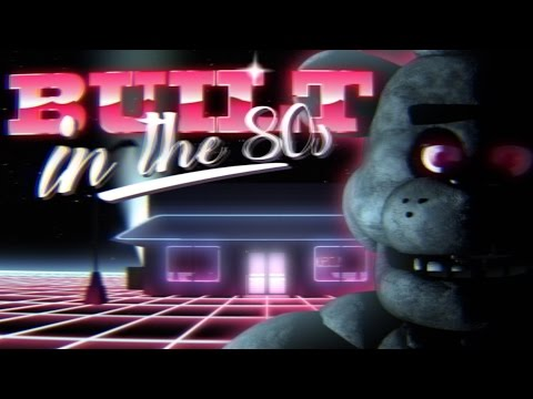 """FNAF SONG   """"BUILT IN THE 80s"""" (ft. Caleb Hyles)   by Griffinilla and Toastwaffle"""
