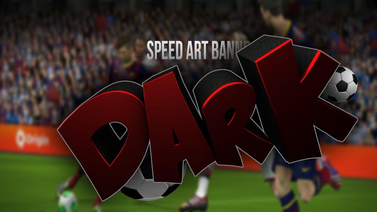 →Speed Art Banner - Dark FC - YouTube