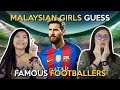 Malaysian Girls Guess Famous Footballers