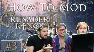 How to Mod CK2   Crusader Kings 2   Part 3