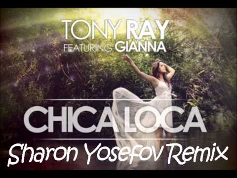 Tony Ray Feat. Gianna - Chica Loca (Sharon Yosefov Remix)